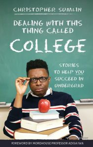 Dealing with This Thing Called College by Chris Sumlin